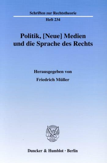 Cover: Politik, [Neue] Medien und die Sprache des Rechts