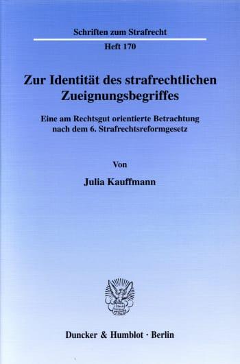 Cover: Zur Identität des strafrechtlichen Zueignungsbegriffes