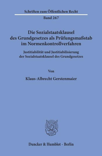 Cover: Die Sozialstaatsklausel des Grundgesetzes als Prüfungsmaßstab im Normenkontrollverfahren