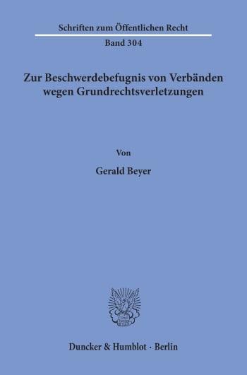 Cover: Zur Beschwerdebefugnis von Verbänden wegen Grundrechtsverletzungen