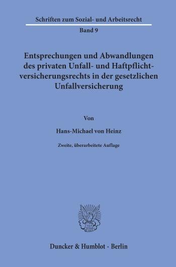 Cover: Entsprechungen und Abwandlungen des privaten Unfall- und Haftpflichtversicherungsrechts in der gesetzlichen Unfallversicherung