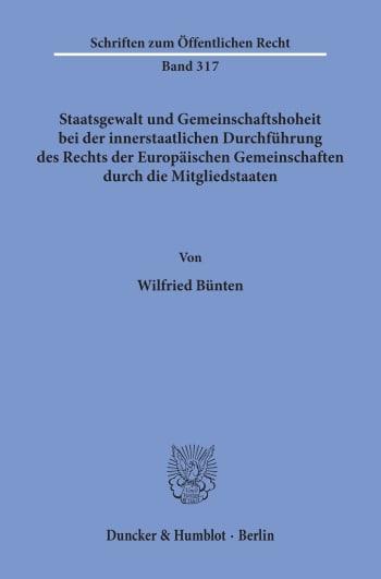 Cover: Staatsgewalt und Gemeinschaftshoheit bei der innerstaatlichen Durchführung des Rechts der Europäischen Gemeinschaften durch die Mitgliedstaaten