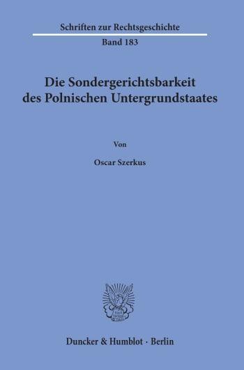 Cover: Die Sondergerichtsbarkeit des Polnischen Untergrundstaates