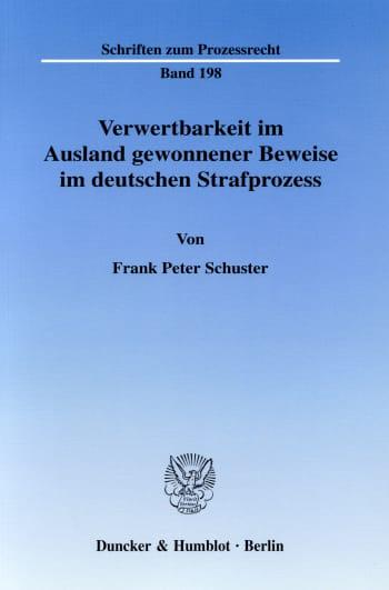 Cover: Verwertbarkeit im Ausland gewonnener Beweise im deutschen Strafprozess