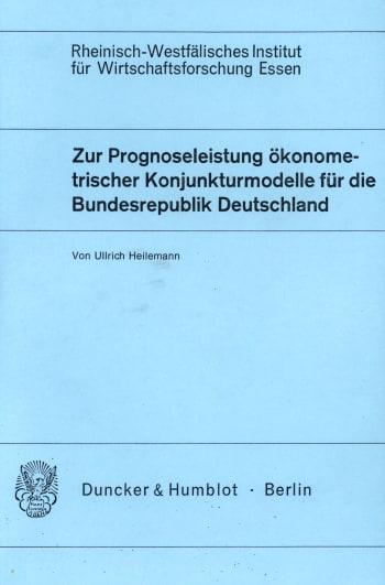 Cover: Zur Prognoseleistung ökonometrischer Konjunkturmodelle für die Bundesrepublik Deutschland