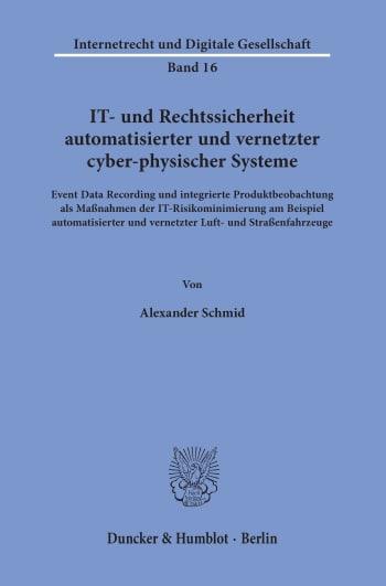 Cover: IT- und Rechtssicherheit automatisierter und vernetzter cyber-physischer Systeme