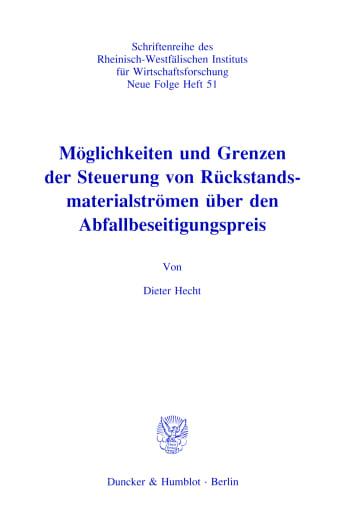 Cover: Möglichkeiten und Grenzen der Steuerung von Rückstandsmaterialströmen über den Abfallbeseitigungspreis