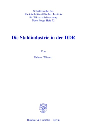 Cover: Die Stahlindustrie in der DDR