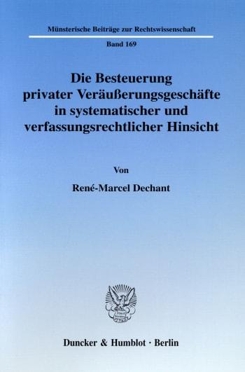 Cover: Die Besteuerung privater Veräußerungsgeschäfte in systematischer und verfassungsrechtlicher Hinsicht