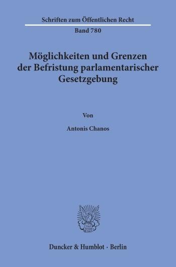 Cover: Möglichkeiten und Grenzen der Befristung parlamentarischer Gesetzgebung