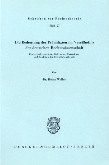 Cover: Die Bedeutung der Präjudizien im Verständnis der deutschen Rechtswissenschaft