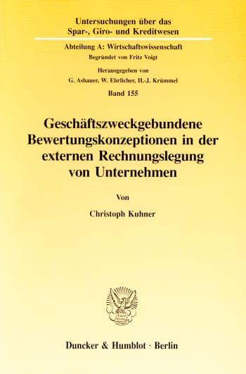 Cover: Geschäftszweckgebundene Bewertungskonzeptionen in der externen Rechnungslegung von Unternehmen