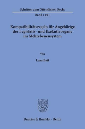 Cover: Kompatibilitätsregeln für Angehörige der Legislativ- und Exekutivorgane im Mehrebenensystem