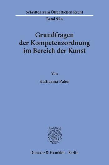 Cover: Grundfragen der Kompetenzordnung im Bereich der Kunst