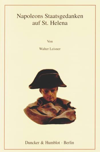 Cover: Napoleons Staatsgedanken auf St. Helena