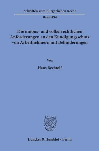 Cover: Die unions- und völkerrechtlichen Anforderungen an den Kündigungsschutz von Arbeitnehmern mit Behinderungen