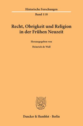 Cover: Recht, Obrigkeit und Religion in der Frühen Neuzeit