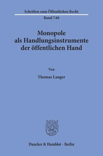 Cover: Monopole als Handlungsinstrumente der öffentlichen Hand