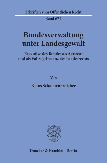 Cover: Bundesverwaltung unter Landesgewalt