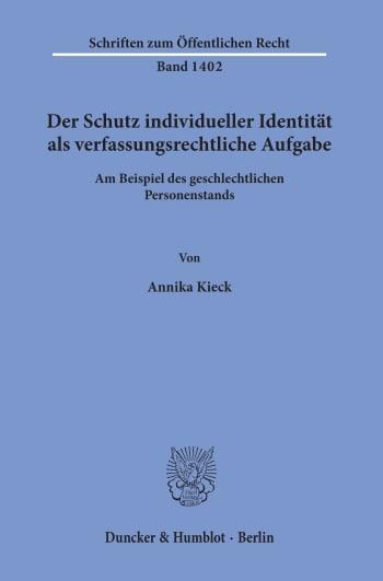 Cover: Der Schutz individueller Identität als verfassungsrechtliche Aufgabe