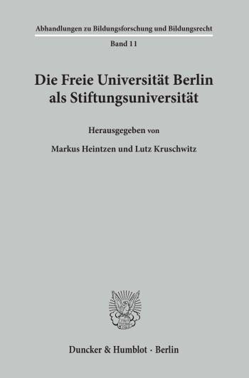 Cover: Die Freie Universität Berlin als Stiftungsuniversität