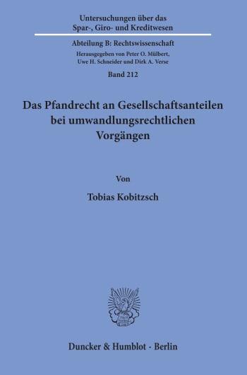 Cover: Das Pfandrecht an Gesellschaftsanteilen bei umwandlungsrechtlichen Vorgängen