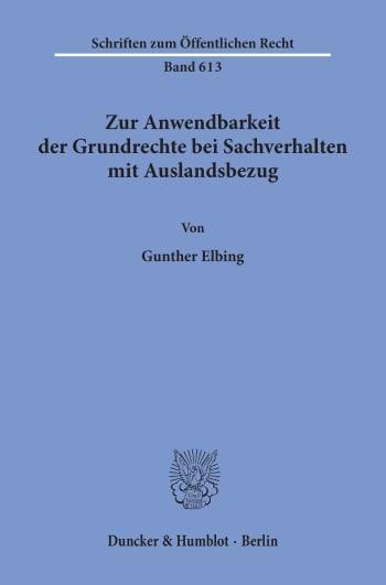 Cover: Zur Anwendbarkeit der Grundrechte bei Sachverhalten mit Auslandsbezug