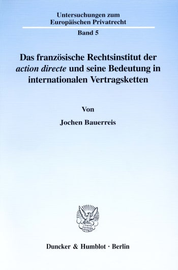 Cover: Das französische Rechtsinstitut der ›action directe‹ und seine Bedeutung in internationalen Vertragsketten