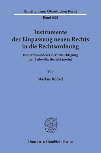 Cover: Instrumente der Einpassung neuen Rechts in die Rechtsordnung