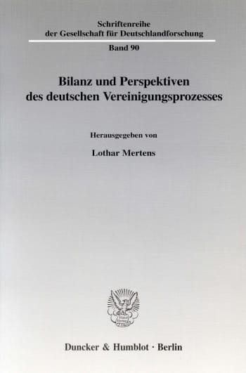 Cover: Bilanz und Perspektiven des deutschen Vereinigungsprozesses