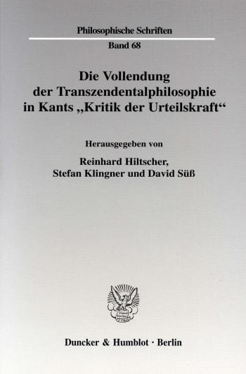"""Cover: Die Vollendung der Transzendentalphilosophie in Kants """"Kritik der Urteilskraft"""""""