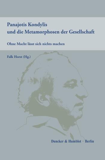Cover: Panajotis Kondylis und die Metamorphosen der Gesellschaft