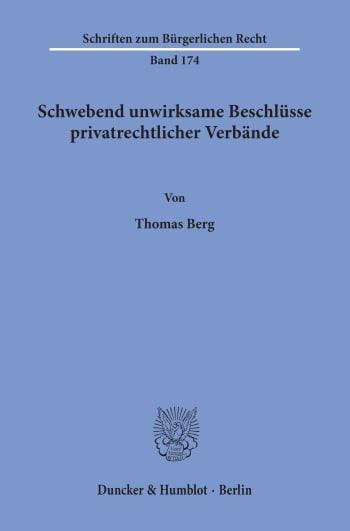 Cover: Schwebend unwirksame Beschlüsse privatrechtlicher Verbände