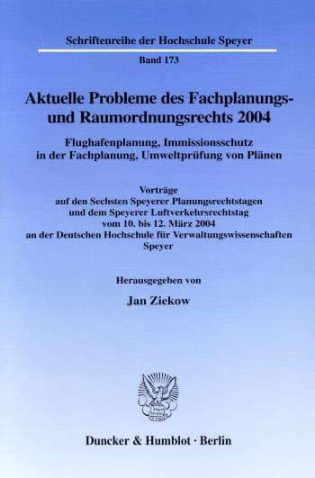 Cover: Aktuelle Probleme des Fachplanungs- und Raumordnungsrechts 2004. Flughafenplanung, Immissionsschutz in der Fachplanung, Umweltprüfung von Plänen