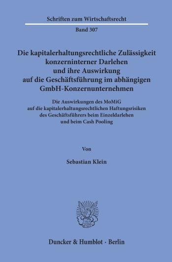 Cover: Die kapitalerhaltungsrechtliche Zulässigkeit konzerninterner Darlehen und ihre Auswirkung auf die Geschäftsführung im abhängigen GmbH-Konzernunternehmen