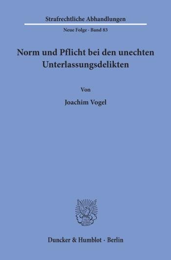 Cover: Norm und Pflicht bei den unechten Unterlassungsdelikten