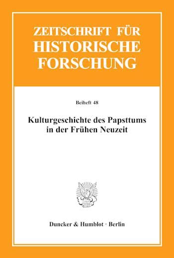 Cover: Kulturgeschichte des Papsttums in der Frühen Neuzeit