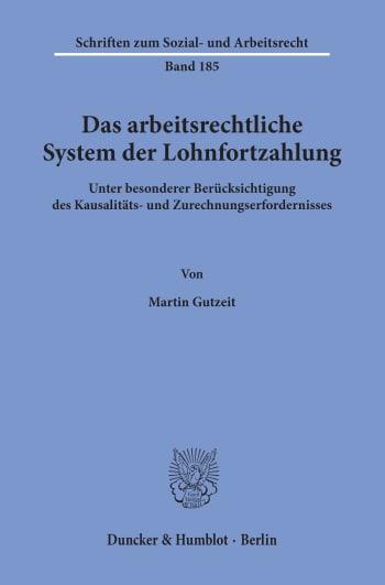 Cover: Das arbeitsrechtliche System der Lohnfortzahlung