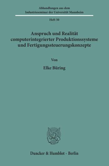 Cover: Anspruch und Realität computerintegrierter Produktionssysteme und Fertigungssteuerungskonzepte