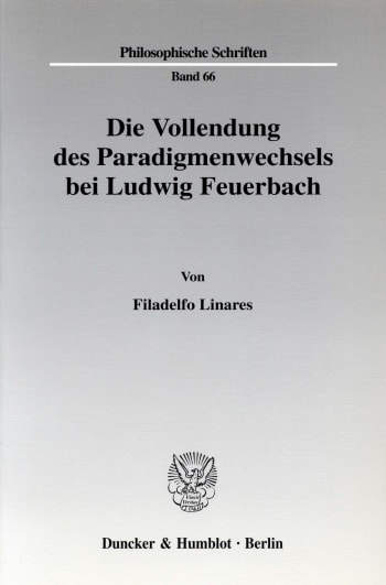 Cover: Die Vollendung des Paradigmenwechsels bei Ludwig Feuerbach