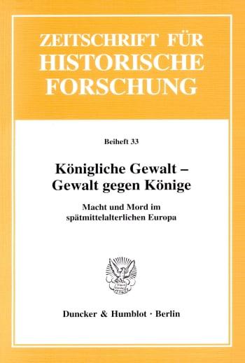 Cover: Königliche Gewalt - Gewalt gegen Könige