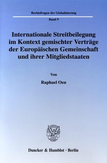 Cover: Internationale Streitbeilegung im Kontext gemischter Verträge der Europäischen Gemeinschaft und ihrer Mitgliedstaaten