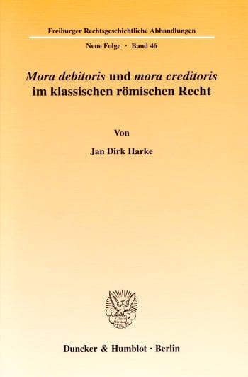 Cover: »Mora debitoris« und »mora creditoris« im klassischen römischen Recht