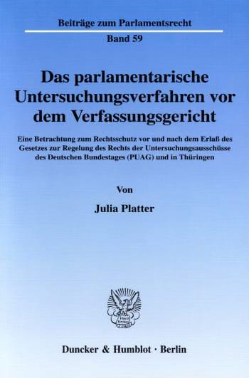 Cover: Das parlamentarische Untersuchungsverfahren vor dem Verfassungsgericht