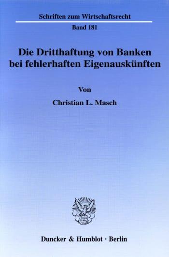 Cover: Die Dritthaftung von Banken bei fehlerhaften Eigenauskünften