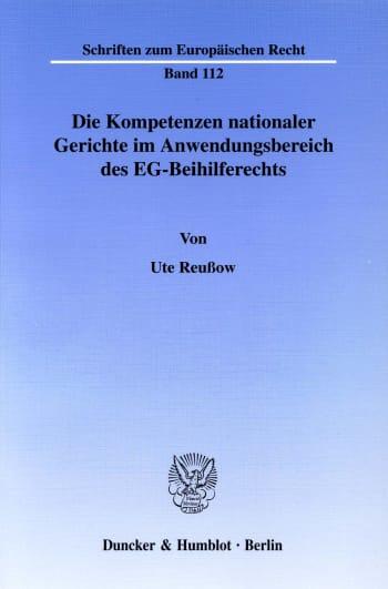 Cover: Die Kompetenzen nationaler Gerichte im Anwendungsbereich des EG-Beihilferechts