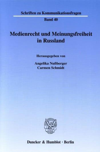 Cover: Medienrecht und Meinungsfreiheit in Russland