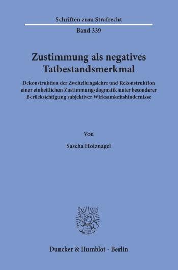 Cover: Zustimmung als negatives Tatbestandsmerkmal