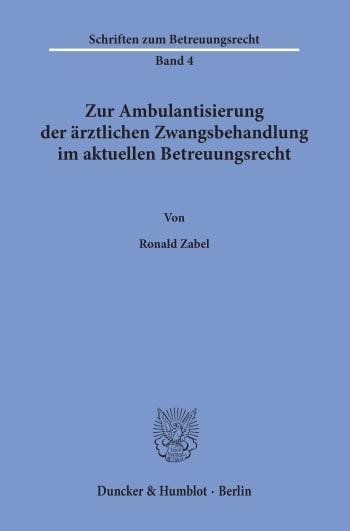 Cover: Zur Ambulantisierung der ärztlichen Zwangsbehandlung im aktuellen Betreuungsrecht