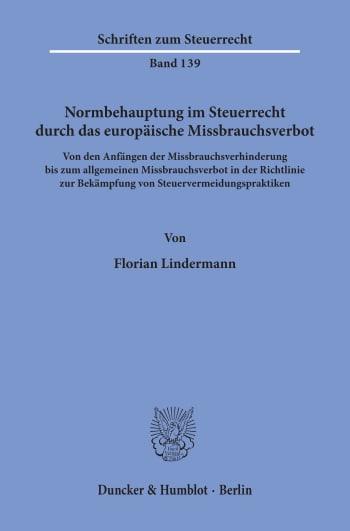 Cover: Normbehauptung im Steuerrecht durch das europäische Missbrauchsverbot